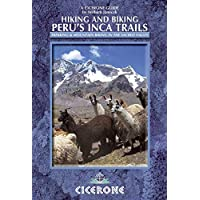 Hiking and Biking Peru's Inca Trails: 40 trekking and mountain biking routes in the Sacred Valley