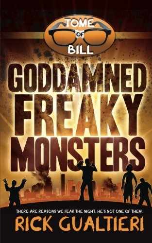 Books : Goddamned Freaky Monsters (The Tome of Bill) (Volume 5)