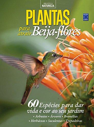 Especial Natureza. Plantas Para Atrair Beija-Flores