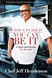img - for If You Can See It, You Can Be It: 12 Street-Smart Recipes for Success book / textbook / text book