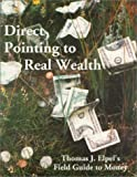 Direct Pointing to Real Wealth, Thomas J. Elpel, 1892784084