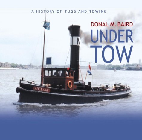 Download Under Tow: A History of Tugs and Towing PDF