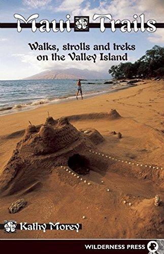 Maui Trails: Walks strolls and treks on the Valley Island (Maui Trails: Walks, Strolls, & Treks on the Valley Island) pdf epub