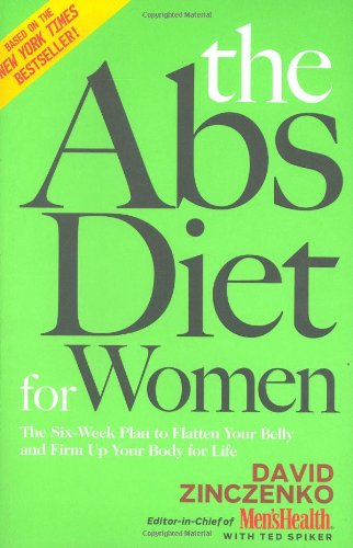 The Abs Diet for Women: The Six-Week Plan to Flatten Your Belly and Firm Up Your Body for Life -