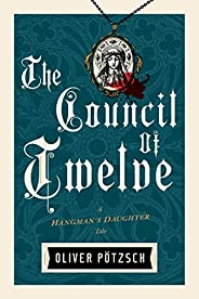 The Council of Twelve (US Edition) (A Hangman's Daughter Tale Boo