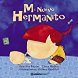 img - for Mi Nuevo Hermanito (Spanish Edition) book / textbook / text book