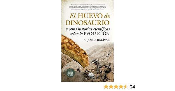 El huevo de dinosaurio y otras historias científicas sobre la ...