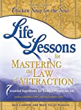 Life Lessons for Mastering the Law of Attraction, Jack Canfield and Mark Victor Hansen, 162361077X