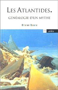 Les Atlantides : Généalogie d'un mythe par Olivier Boura