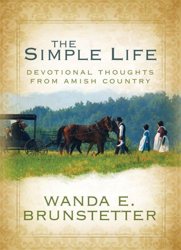 A Simple Life: Gift Edition by Wanda E. Brunstetter