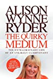 The Quirky Medium, Alison Wynne-Ryder, 1907203478