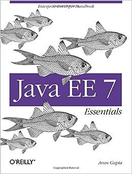 Java EE 7 Essentials: Arun Gupta: 9781449370176: Amazon