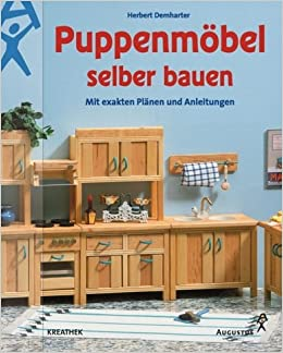 Top Puppenmöbel selber bauen. Mit exakten Plänen und Anleitungen MG56