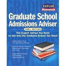 Kaplan Newsweek Graduate School Admissions Adviser 2001 (Get Into Graduate School)