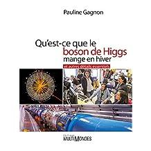 Qu'est-ce que le boson de Higgs mange en hiver