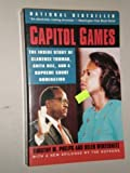 img - for Capitol Games: The Inside Story of Clarence Thomas, Anita Hill, and a Supreme Court Nomination book / textbook / text book