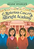 The Mysterious Case of the Allbright Academy, Diane Stanley, 0060858176