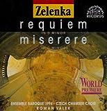 Zelenka: Requiem in D minor & Miserere in C minor / Valek