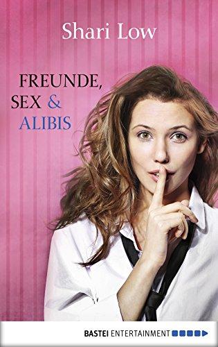Amazon.com: Freunde, Sex und Alibis: Roman (Allgemeine