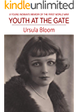 Youth at the Gate: A young woman's memoir of life during the First World War
