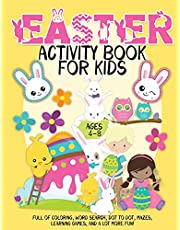 Easter Activity Book for Kids ages 4-8: A Happy Easter Workbook full of Coloring, Word Search, Dot to Dot, Mazes, Learning Games, and a lot more fun