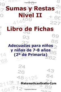 Libro de Fichas - Sumas y Restas - Nivel II: Para niños y niñas de