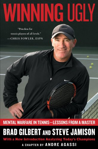 Winning Ugly: Mental Warfare in Tennis--Lessons from a - Single Legend Handle