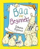 img - for Baa for Beginners by Deborah Fajerman (2006-02-02) book / textbook / text book