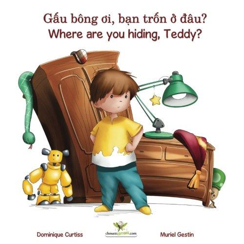 Gâu bông oi, ban trôn ô dâu? - Where are you hiding, Teddy?Mot cau chuyen song ngu + sach hoat dong bang tieng Viet - Anh) (Lou & Teddy) (Volume 1) (Vietnamese Edition)