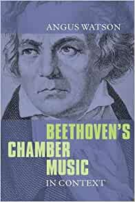 Beethoven S Chamber Music In Context Angus Watson border=