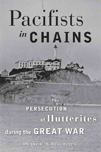 Pacifists in Chains (Young Center Books in Anabaptist and Pietist Studies)