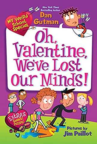 My Weird School Special: Oh, Valentine, We've Lost Our Minds! (Exchange Valentines For Kids)