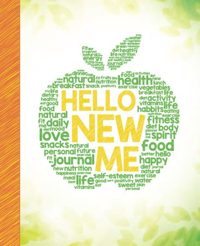 Hello New Me: A Daily Food and Exercise Journal to Help You Become the Best Version of Yourself, (90 Days Meal and Activity Tracker) Paperback – February 24, 2018