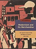"BOOKS RECEIVED: Juli Highfill, ""Modernism and its Merchandise: The Spanish Avant-Garde and Material Culture, 1920-1930,"" (Penn State UP, 2014)"