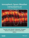 img - for Ionospheric Space Weather: Longitude Dependence and Lower Atmosphere Forcing (Geophysical Monograph Series) book / textbook / text book