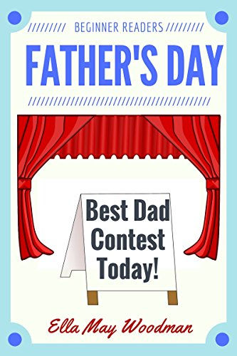Father's Day for Beginner Readers (Seasonal Easy Readers for Beginner Readers Book 10)