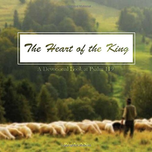 The Heart of the King: A Devotional Look at Psalm 119 ebook