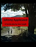 Johnny Appleseed: A Family Play