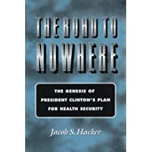 The Road to Nowhere by Jacob S. Hacker (1996-11-25)