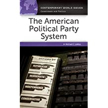 The American Political Party System: A Reference Handbook (Contemporary World Issues)