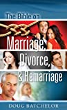 The Bible on Marriage, Divorce and Remarriage, Doug Batchelor, 1580193781