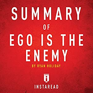 Summary of Ego Is the Enemy by Ryan Holiday | Includes Analysis Audiobook