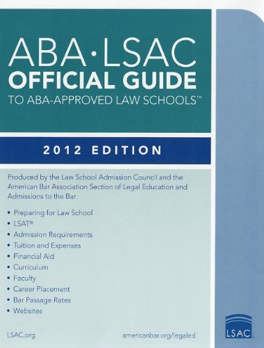 ABA-LSAC Official Guide to ABA-Approved Law Schools: 2012 Edition