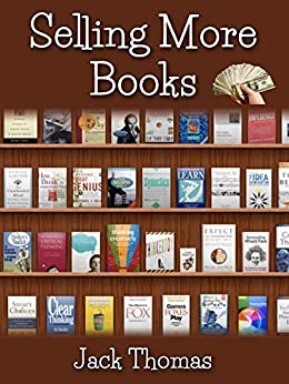 SELLING MORE BOOKS: Sell more books, Sell more ebooks. How