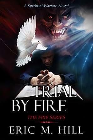 Saints On Fire A Spiritual Warfare Thriller Novel The Fire Series Book 3