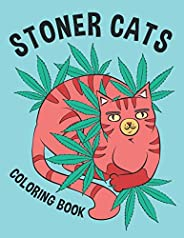 Stoner Cats Coloring Book: Adorable Gag Cat Coloring Gift Idea For Adults