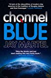 Channel Blue, Jay Martel, 1781855803