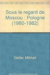 Sous le regard de moscou : pologne (1980-1982)