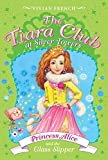 Tiara Club at Silver Towers 10: Princess Alice and the Glass Slipper, The