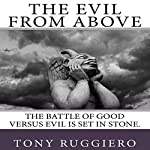 The Evil from Above | Tony Ruggiero